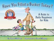 Have You Filled a Bucket Today? Guide to Daily Happiness (pb) Carol McCloud NEW