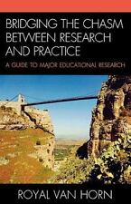 Bridging the Chasm Between Research and Practice : A Guide to Major...