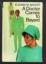 A DOCTOR COMES TO BAYARD by Elizabeth SEIFERT : 1st Uk Edition 1966 HC Vintage