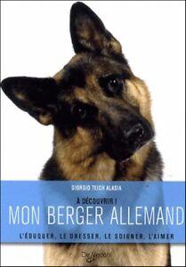 LIVRE - MON BERGER ALLEMAND > L'EDUQUER, LE DRESSER, LE SOIGNER, L'AIMER