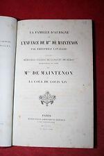 LA FAMILLE D'AUBIGNE ET L'ENFANCE DE Mme DE MAINTENON T.LAVALLEE éd.H. PLON 1863