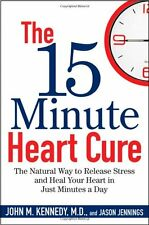 The 15 Minute Heart Cure: The Natural Way to Release Stress and Heal Your Heart