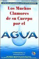Los Muchos Clamores De Su Cuerpo Por El Agua/ Your Body's Many Cries for Wate...