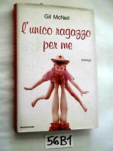 MC NEIL L'UNICO RAGAZZO PER ME MONDADORI    (57F3)