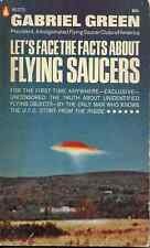 LET'S FACE THE FACTS ABOUT FLYING SAUCERS Gabriel Green - UFOS