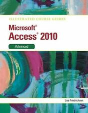 Illustrated Course Guide: Microsoft Access 2010 Advanced (Illustrated Series: C