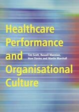 Healthcare Performance and Organisational Culture (Paperback or Softback)