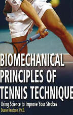Biomechanical Principles of Tennis Technique: Using Science to Improve Your...