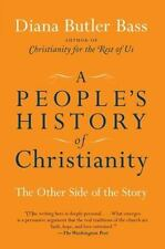 A People's History of Christianity: The Other Side of the Story, Bass, Diana But