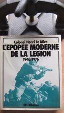 L'EPOPEE MODERNE DE LA LEGION 1940-1976 - H. LE MIRE - INDOCHINE- ALGERIE