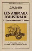 LES ANIMAUX D' AUSTRALIE. La faune la plus curieuse du Monde. Préface de J.