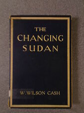 THE CHANGING SUDAN by W WILSON CASH - CHURCH MISSIONARY SOCIETY 1931 - P/B