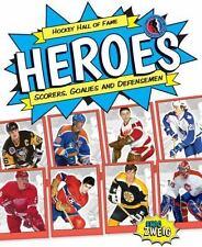 Hockey Hall of Fame Heroes: Scorers, Goalies and Defensemen (Hockey Hall of Fame