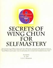 Secrets of Wing Chun for Selfmastery : The Secrects of Wing Chun for Self Mas...