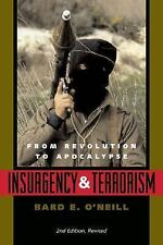 Insurgency and Terrorism : From Revolution to Apocalypse by Bard E. O'Neill...