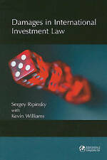 Damages in International Investment Law by Ripinsky, Sergey, Williams, Kevin