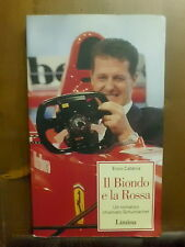 Enzo Catania IL BIONDO E LA ROSSA un romanzo chiamato Schumacher - 1998 – Limita