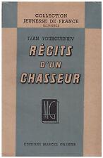 TOURGUENIEV Ivan - RECITS D'UN CHASSEUR - 1946