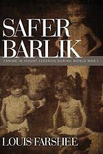 Safer Barlik : Famine in Mount Lebanon During World War I by Louis Farshee...