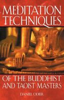 Meditation Techniques of the Buddhist and Taoist Masters, Paperback by Odier,...
