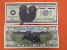 BLACK LABRADORS: Dog Lovers Labrador Dogs Rule ~ $1,000,000 One Million Dollars
