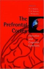 The Prefrontal Cortex: Executive and Cognitive Functions ~ Roberts, A. C. [Edito