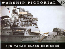 IJN Takao Class Japanese Cruisers (Warship Pictorial 30)