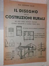 IL DISEGNO NELLE COSTRUZIONI RURALI Giovanni Seller Hoepli 1958 tecnica libro di