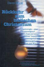 Dave Hunt - Rückkehr Zum Biblischen Christentum. #B1987512