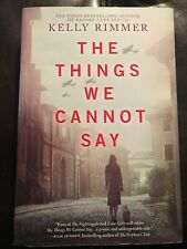 The Things We Cannot Say by Kelly Rimmer.
