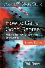 How to Get a Good Degree: Making the Most of Your Time at University by Phil Ra…