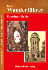 Wanderführer Dresdner Heide - Dresden, Radeberg, Klotzsche, Langebrück