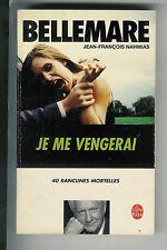 """Pierre Bellemare : Je me vengerai """" 40 rancunes mortelles """" Le Livre de Poche"""