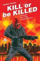 Kill or be Killed #13 IMAGE COMICS COVER A 1ST PRINT