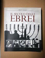 Martin Gilbert # IL SECOLO DEGLI EBREI # Gribaudo 2002 1A ED.