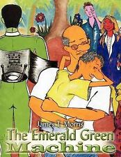 The Emerald Green MacHine by James T. Morris (2006, Paperback)