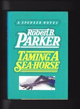 TAMING A SEA-HORSE---ROBERT B. PARKER---1s1st1986---AS NEW---Delacorte Press