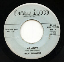 Hear- Rare Country 45 - Chub Allmond - Almost - Great Steel Guitar - Towne House