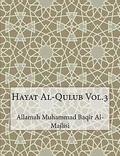 Hayat Al-Qulub Vol. 3 by Allamah Muhammad Baqir Al-Majlisi (2015, Paperback)