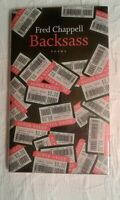 Backsass, Signed 1st Edition, F/F, by Fred Chappell