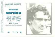 RARE / TICKET BILLET DE CONCERT - MICHEL SARDOU : LIVE A LYON ( FRANCE ) 1987
