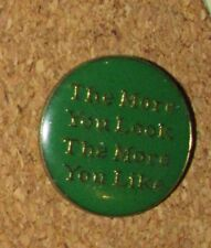 A9 Vintage Pin Phrase The More You Look The More You Like Enamel