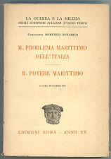 BONAMICO IL PROBLEMA MARITTIMO DELL'ITALIA PO IL POTERE MARITTIMO ED. ROMA 1937