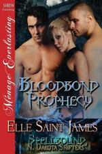 Bloodbond Prophecy [Spellbound, N. Dakota Shifters 1] (Siren Publishing Menage E
