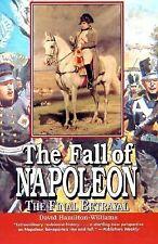 The Fall of Napoleon : The Final Betrayal by David Hamilton-Williams (1996,...