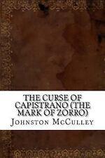 The Curse of Capistrano (the Mark of Zorro) by Johnston McCulley (2016,...