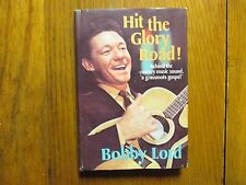 """BOBBY LORD (Died-2008)Signed Book(""""HIT THE GLORY ROAD""""-1969 1st Edition Hardback"""