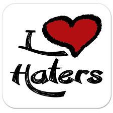"I Love Haters Funny car bumper sticker decal 4"" x 4"""