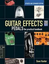 Guitar Effects Pedals Practical Handbook Dave Hunter Updated Edition Book NEW!