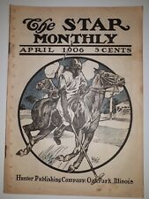 """RARE AMERICAN(ILLINOIS) """"THE STAR MONTHLY-APRIL 1906"""" INTERESTING ADVERTISEMENTS"""